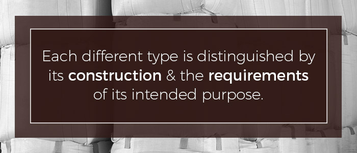 Each different type is distinguished by its construction and the requirements of its intended purpose.